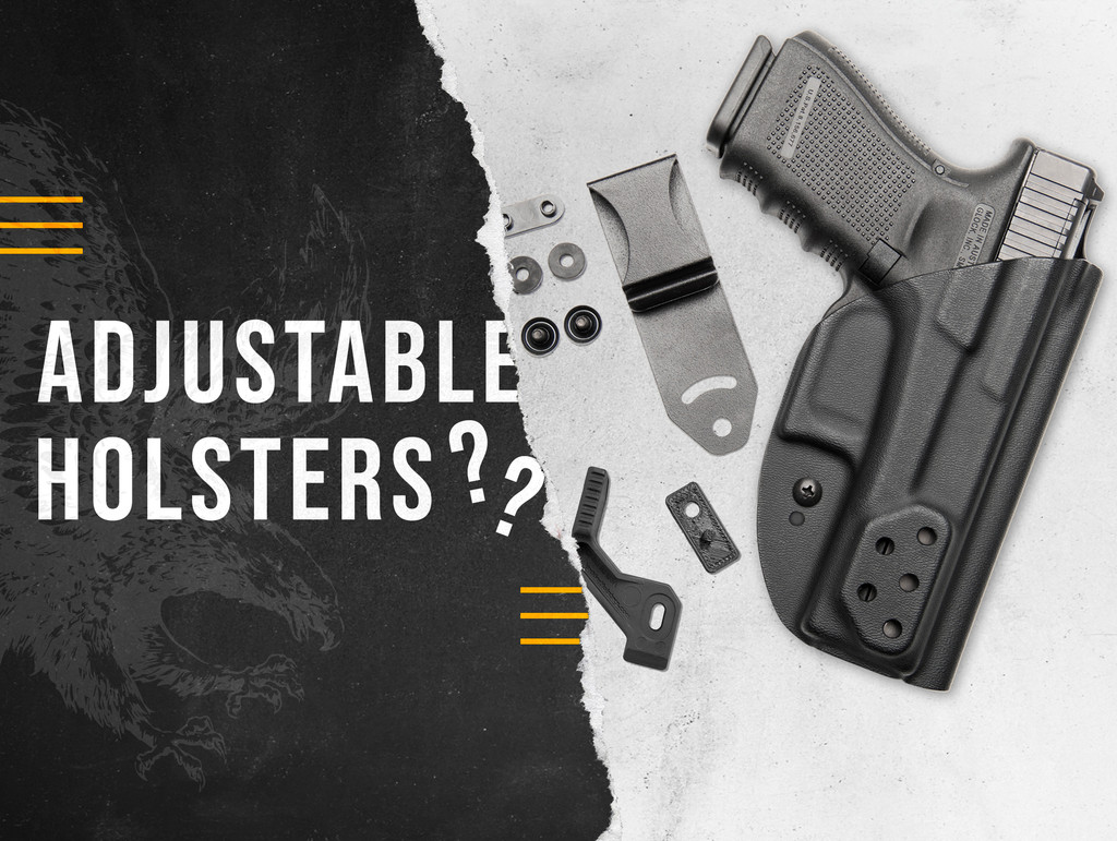 Importance of Adjustability On A Holster