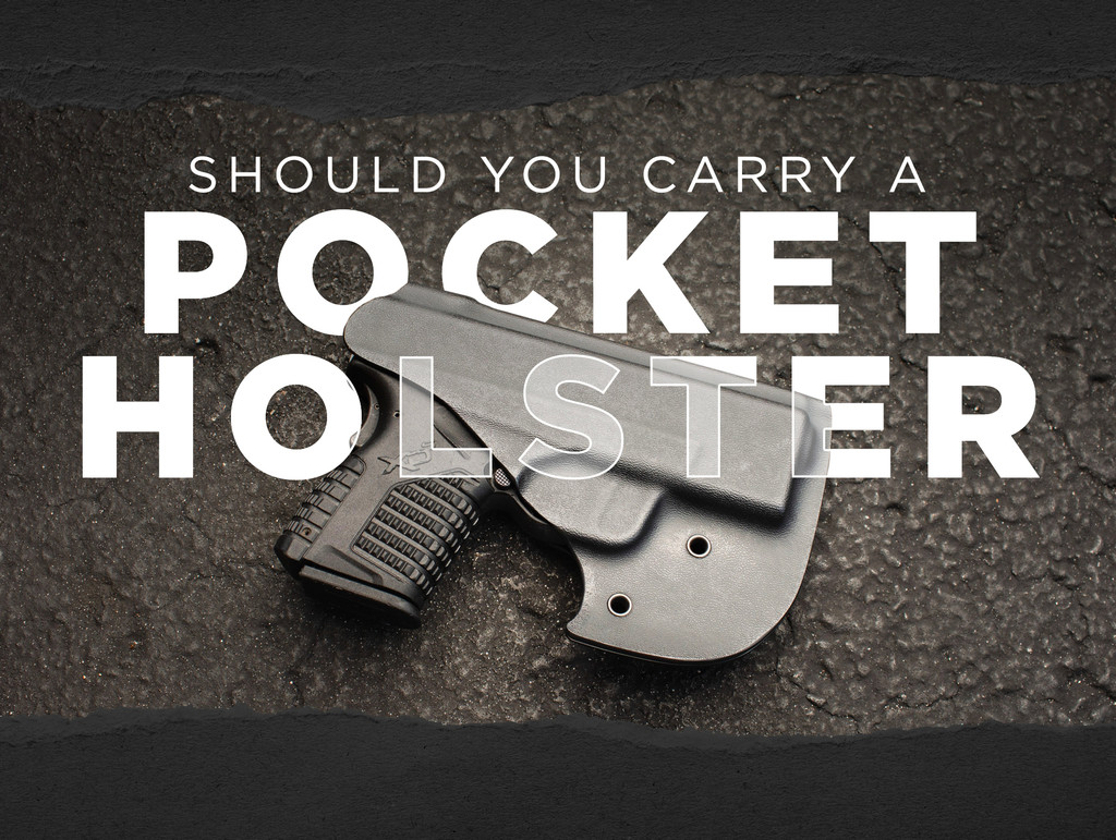 Why You Should Carry A Pocket Holster