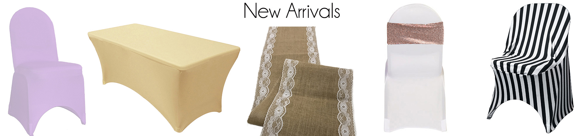 new arrivals linens and chair covers