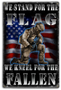 """WE STAND FOR THE FLAG AND KNEEL FOR THE FALLEN""  METAL SIGN"