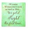 """WOMEN  GET  IT  RIGHT""    METAL  SIGN"