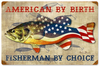 """FISHERMAN BY CHOICE""  METAL  SIGN"