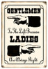 """LADIES ARE ALWAYS RIGHT""  VINTAGE METAL  SIGN"