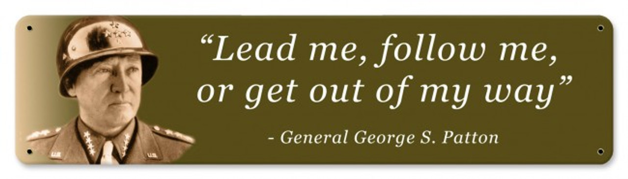 """GENERAL PATTON: LEAD OR FOLLOW"""" METAL SIGN - Pin-Ups For Vets Store"""