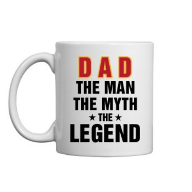 """DAD, the man, the myth, the legend""   ceramic  mug"
