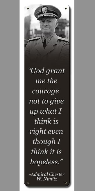"""""""Admiral Chester W. Nimitz Courage Quote""""  METAL SIGN"""