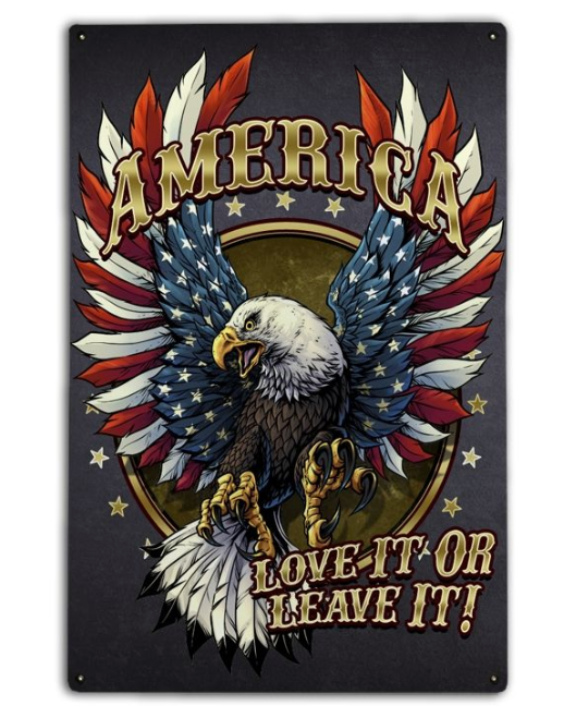 """AMERICA - LOVE IT OR LEAVE IT!""   METAL  SIGN"