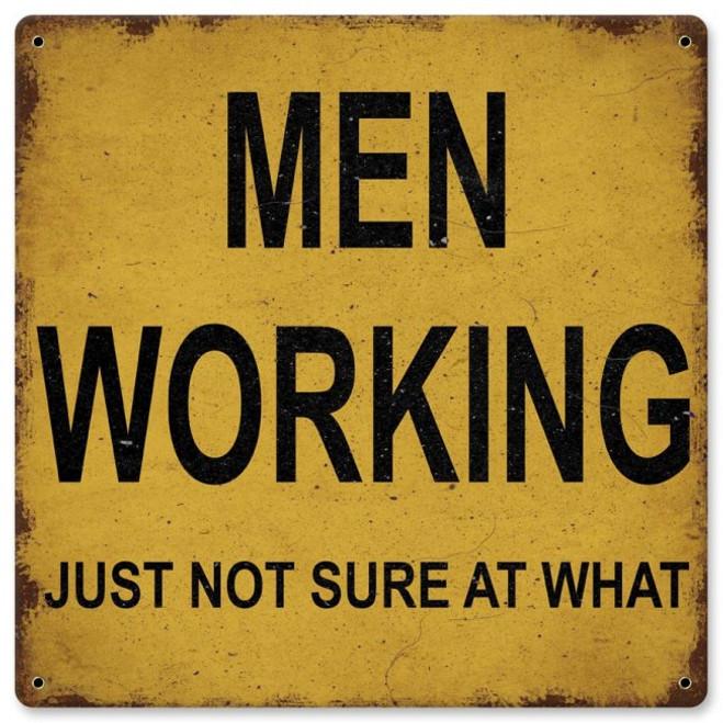 """MEN  WORKING""  METAL SIGN"