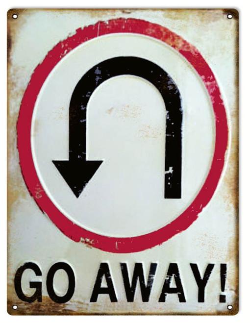 """GO AWAY!--U-TURN""  funny warning  METAL SIGN"