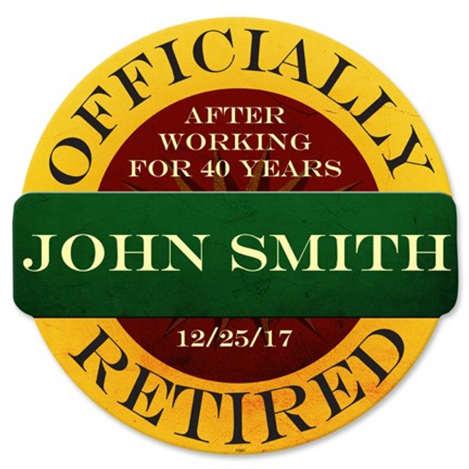 """""""Officially  Retired """"  Personalized  METAL SIGN"""