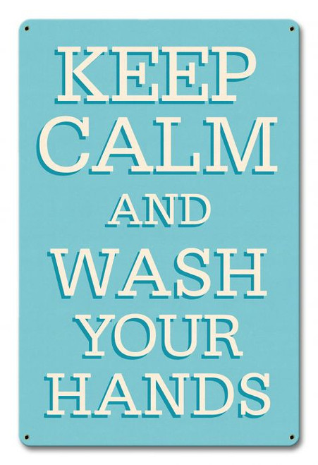 KEEP CALM & WASH YOUR HANDS---metal sign