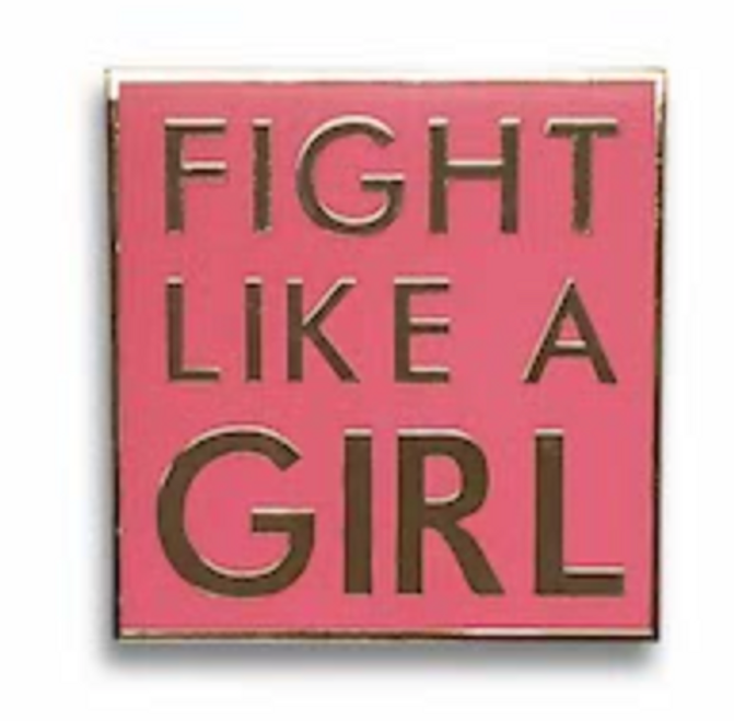 """FIGHT LIKE A GIRL""  ENAMEL PIN IN POWERFUL PINK"