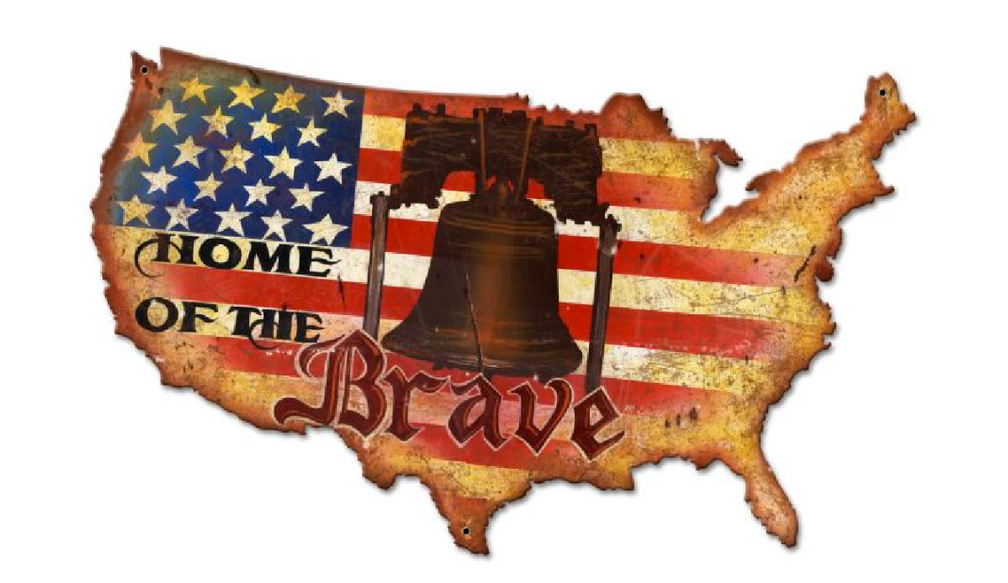 """HOME  OF  THE  BRAVE""  VINTAGE METAL SIGN"