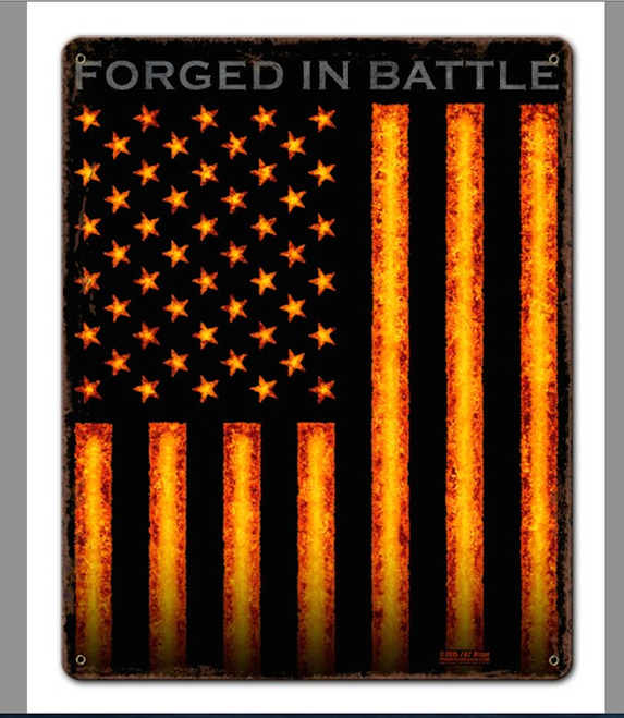 """FORGED  IN  BATTLE""  METAL  SIGN"