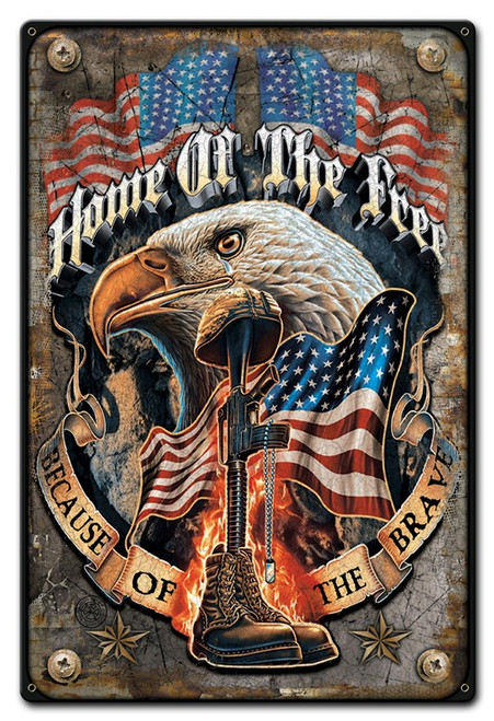 """""""HOME OF THE FREE BECAUSE OF THE BRAVE""""  METAL SIGN"""