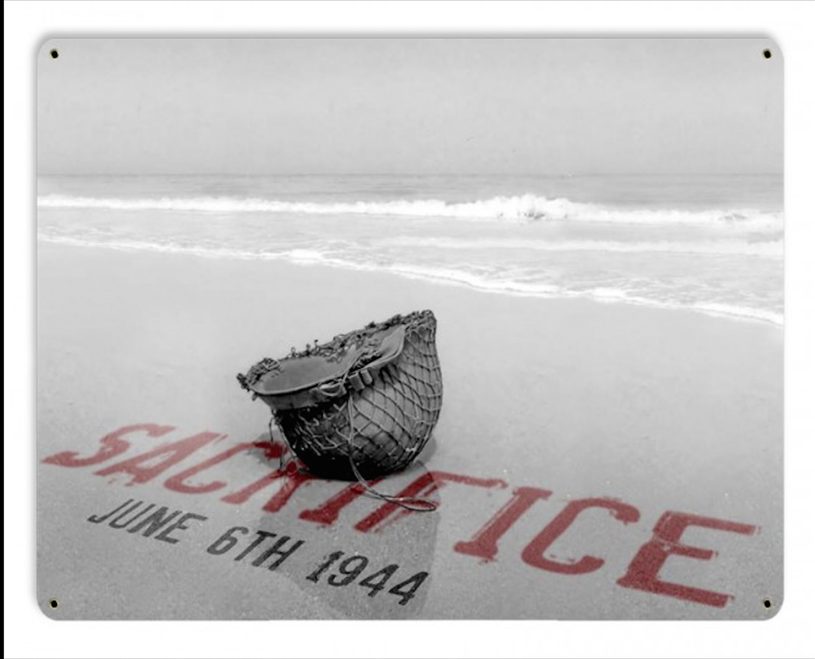 """SACRIFICE.  JUNE 6TH, 1944"" METAL SIGN"