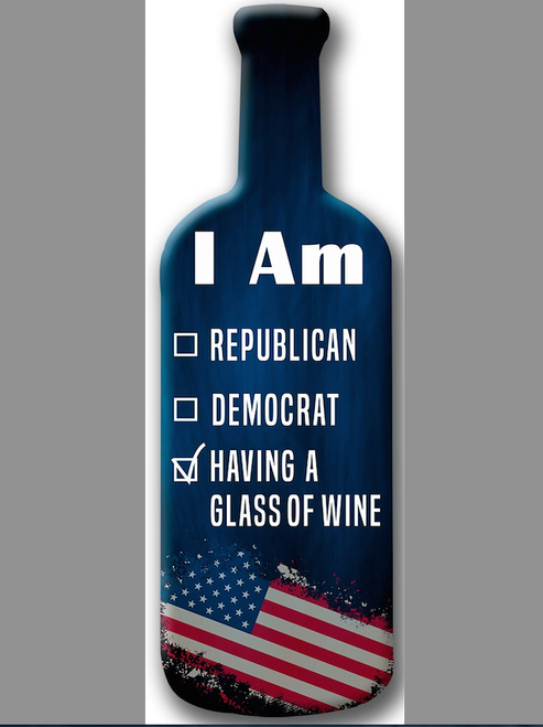 """DEMOCRAT OR REPUBLICAN-- I'M DRINKING WINE""--- IN A WOODEN  WINE BOTTLE SHAPE"