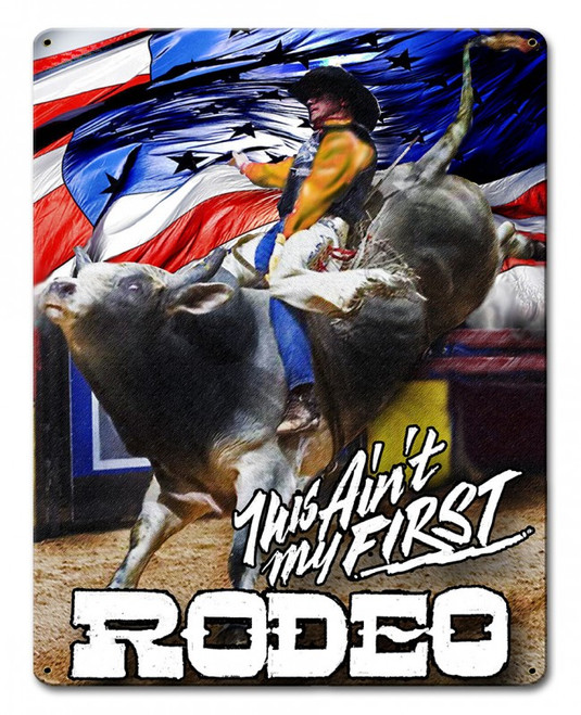 """""""This Ain't My First Rodeo""""  Metal Sign"""