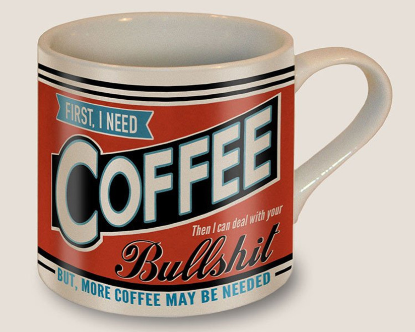"""FIRST I NEED COFFEE""  MUG"