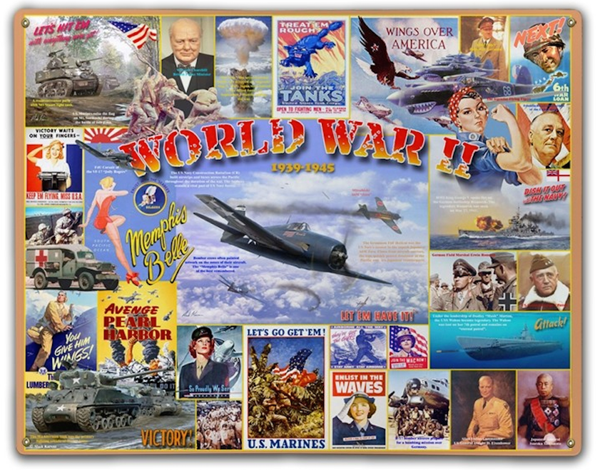 """""""FAMOUS POSTERS  &  ICONIC IMAGES  FROM WWII """"  12"""" BY 15""""  METAL SIGN"""