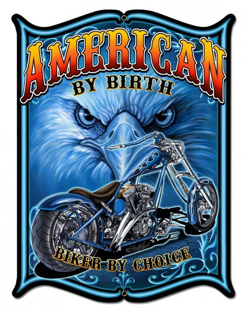 """""""AMERICAN  BY  BIRTH,  BIKER  BY  CHOICE""""  METAL  SIGN"""