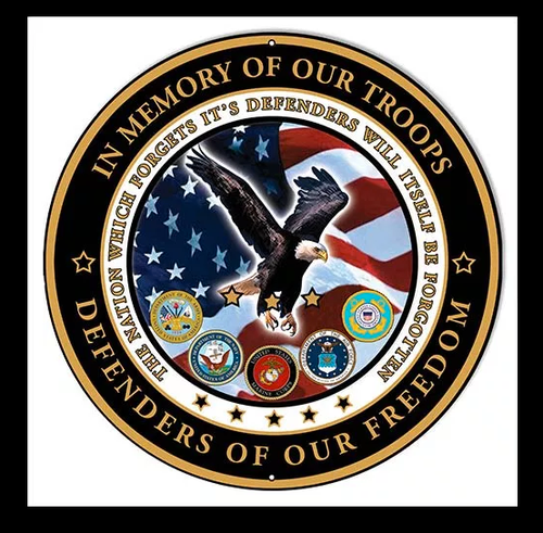"""""""IN MEMORY OF OUR TROOPS"""" METAL SIGN"""