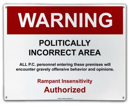 """""""POLITICALLY  INCORRECT""""  METAL SIGN"""
