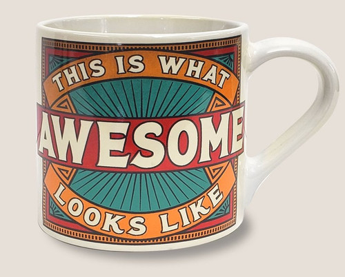 """THIS  IS  WHAT  AWESOME  LOOKS  LIKE""  CERAMIC  MUG"