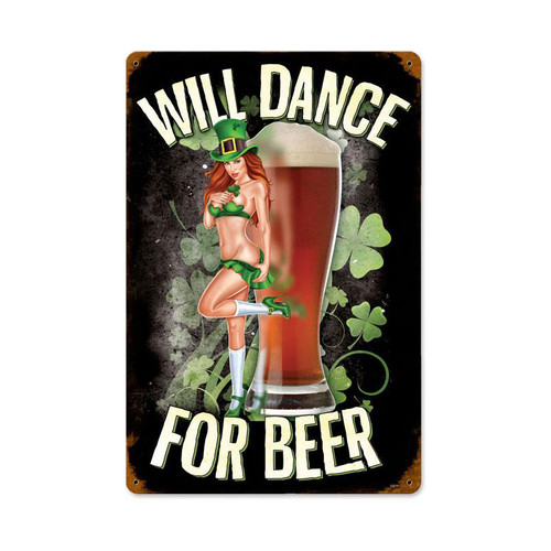 """""""WILL DANCE FOR BEER""""  METAL  SIGN"""