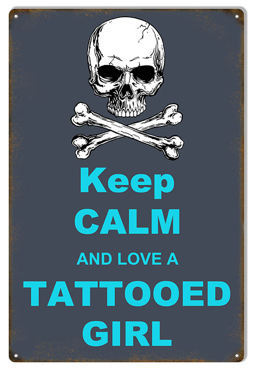 """LOVE A TATTOOED GIRL""  METAL  SIGN"