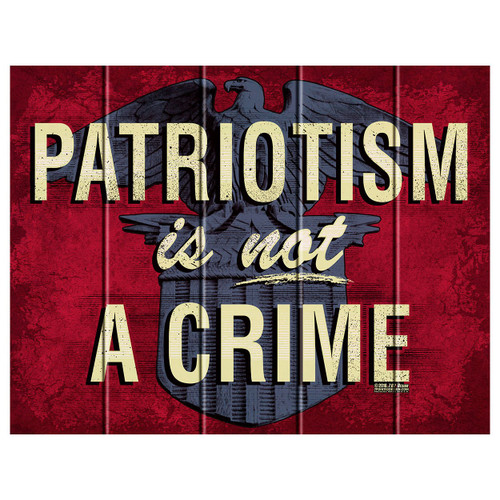 """PATRIOTISM""   WOOD  CRAFTED  SIGN"