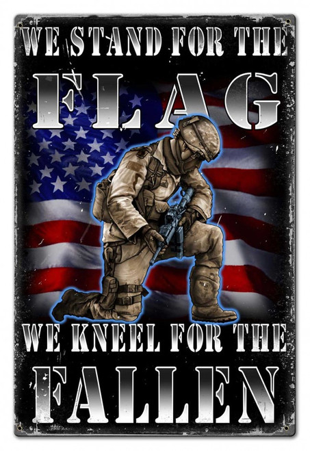 """STAND FOR THE FLAG. KNEEL FOR THE FALLEN"" ---   20  BY 30 inch METAL SIGN"