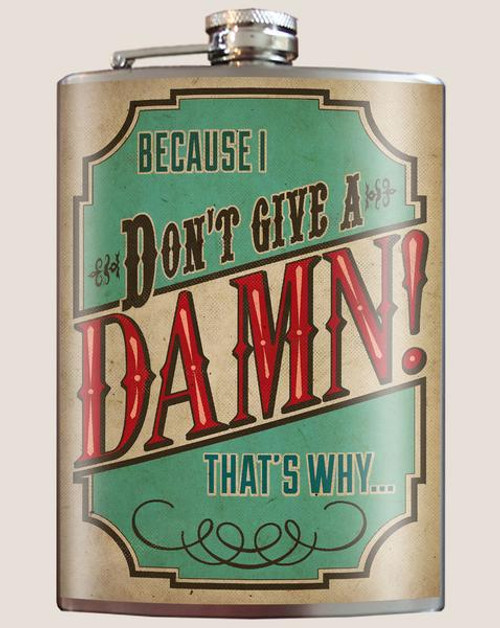 """Don't Give A Damn""  - Flask"
