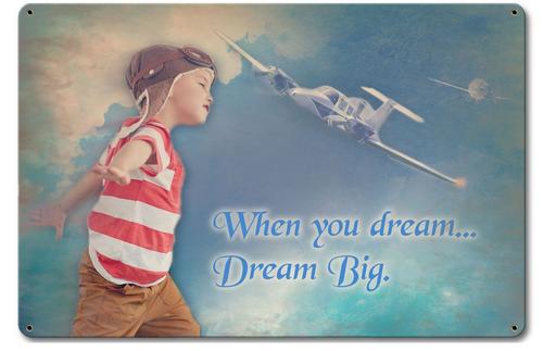 """DREAM  BIG !""  --  METAL  SIGN"