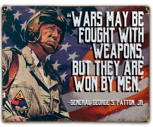 """PATTON: """"WARS ARE WON BY MEN""""  METAL SIGN"""