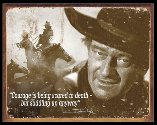 JOHN WAYNE  ON  COURAGE----METAL SIGN