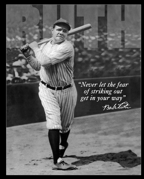 BABE  RUTH  QUOTE--NO FEAR---METAL SIGN