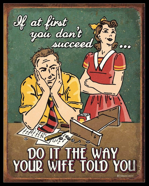 YOUR  WIFE  TOLD  YOU-----------------METAL SIGN