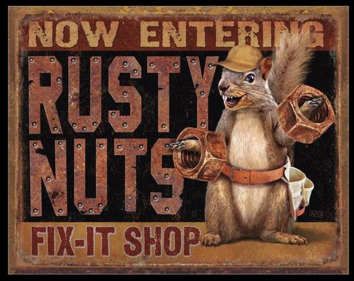 RUSTY NUTS FIX IT SHOP----METAL SIGN
