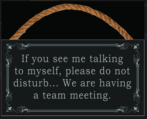 TALKING TO MYSELF----------------WOOD SIGN