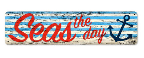 """SEAS  THE  DAY ""  METAL  SIGN"
