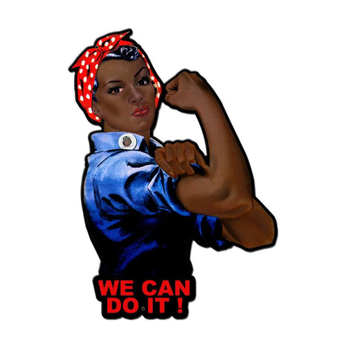 """""""WE CAN DO IT"""" ( for women of color )"""