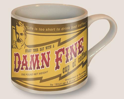 """DAMN  FINE""  COFFEE  MUG"