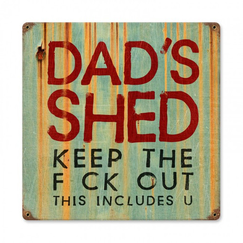 """DAD'S  SHED""  METAL  SIGN"