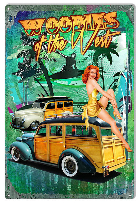 """WOODIES OF WEST""  PIN UP REPRODUCTION METAL SIGN"