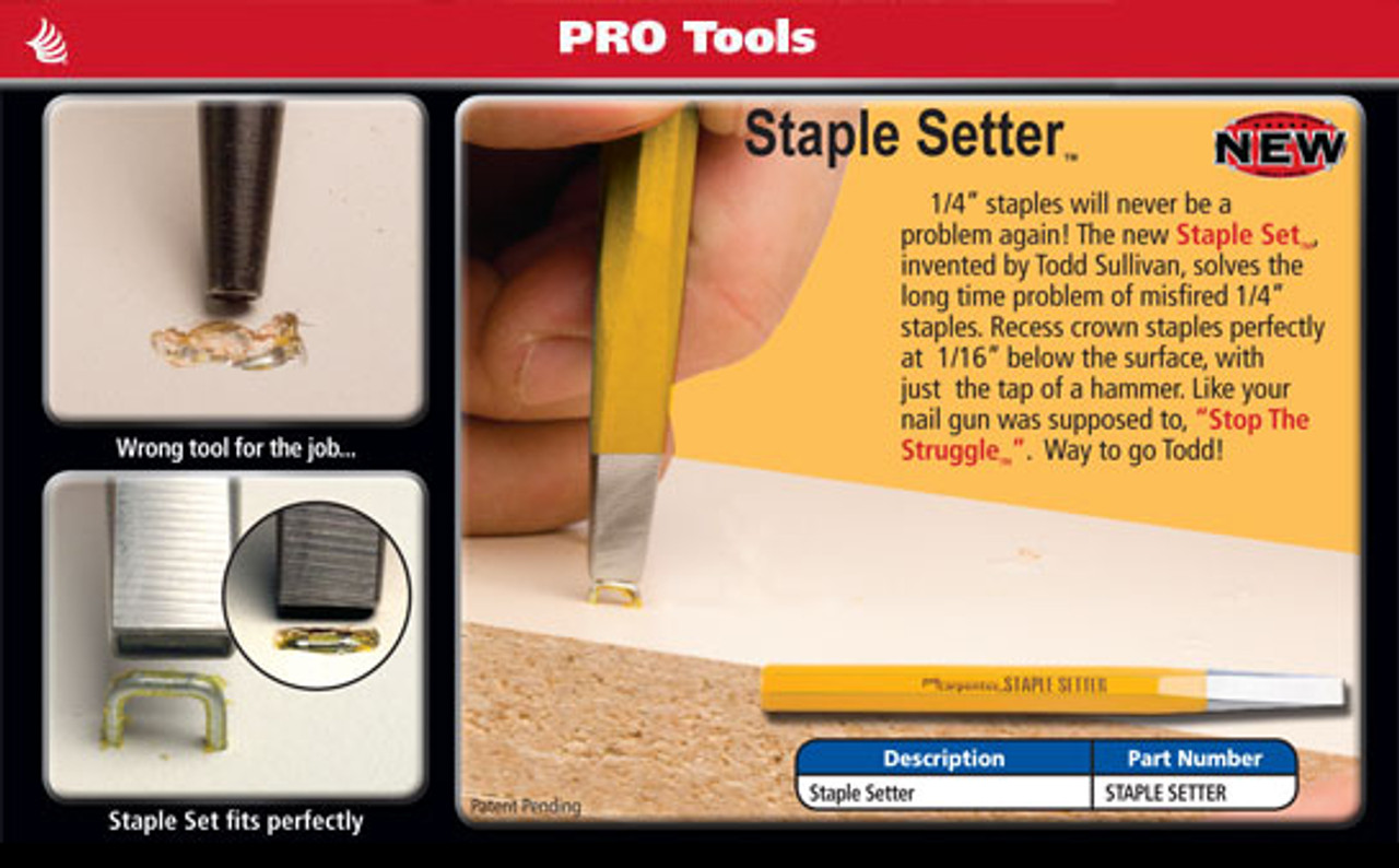 """1/4"""" staples will never be a problem again! The new Staple Set solves the long time problem of misfired 1/4"""" staples. Recess crown staples perfectly at 1/16"""" below the surface, with just the tap of a hammer, like your nail gun was supposed to, with no struggle."""