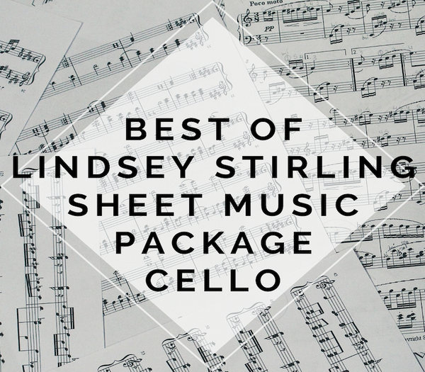Cello Best of Lindsey Stirling ULTIMATE Sheet Music Package