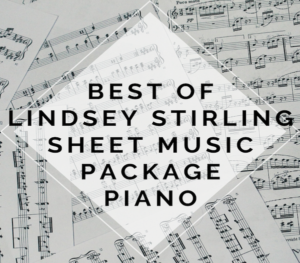 Piano Best of Lindsey Stirling ULTIMATE Sheet Music Package