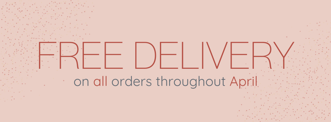 FREE DELIVERY THROUGHOUT APRIL