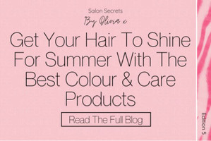 Get Your Hair To Shine For Summer With The Best Colour & Care Products